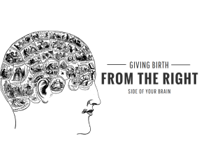 Giving Birth From the Right Side of Your Brain