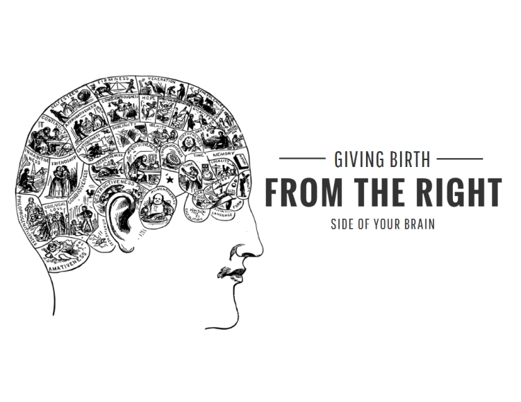Giving Birth From the Right Side of the Brain